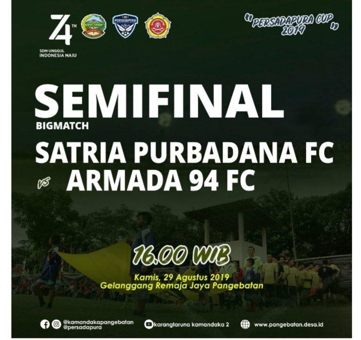 SATRIA PURBADANA HADAPI ARMADA 94 FC PADA BABAK SEMIFINAL